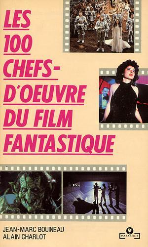 100 CHEFS D'OEUVRE DU FILM FANTASTIQUE - LES | 100 CHEFS D'OEUVRE DU FILM FANTASTIQUE - LES | 1989