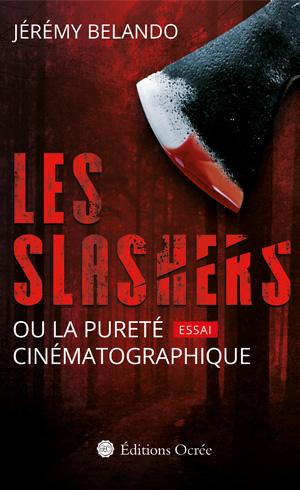 LES SLASHERS OU LA PURETé CINEMATOGRAPHIQUE | LES SLASHERS OU LA PURETé CINEMATOGRAPHIQUE | 2018