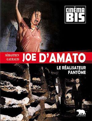 JOE D'AMATO - LE REALISATEUR FANTOME | JOE D'AMATO - LE REALISATEUR FANTOME | 2015