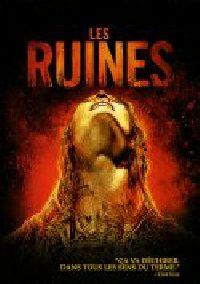 RUINES - LES   THE RUINS   2008