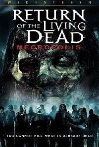 RETOUR DES MORTS VIVANTS 4 - LE   RETURN OF THE LIVING DEAD 4 : NECROPOLIS   2005