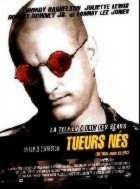TUEURS NES   NATURAL BORN KILLERS   1994