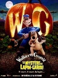 WALLACE ET GROMIT : LE MYSTERE DU LAPIN GAROU | WALLACE & GROMIT : THE CURSE OF THE WEREABBIT | 2005