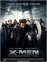 X-MEN : L'AFFRONTEMENT FINAL   X-MEN : THE LAST STAND   2006